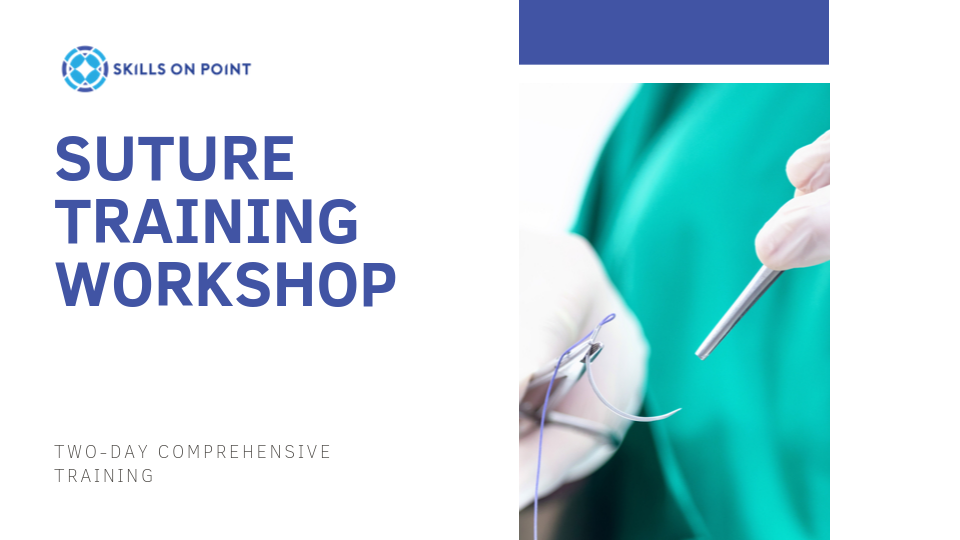 Comprehensive Suture Training Workshop