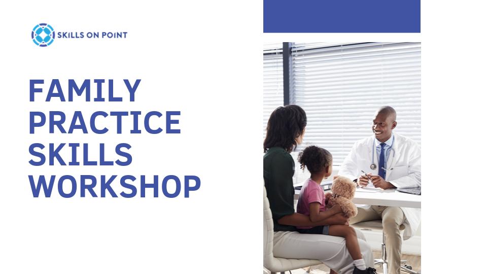 family practice skills workshop
